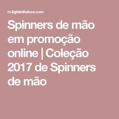 Spinners de mão em promoção online | Coleção 2017 de Spinners de mão