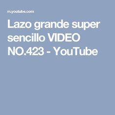 Lazo grande super sencillo VIDEO NO.423 - YouTube