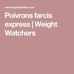 Poivrons farcis express   Weight Watchers