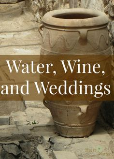 Water, Wine, and Weddings
