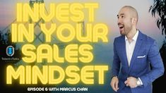 Invest In Your Sales Mindset With Marcus Chan - Talent + Talks Podcast E...