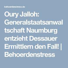 Oury Jalloh: Generalstaatsanwaltschaft Naumburg entzieht Dessauer Ermittlern den Fall!   Behoerdenstress