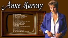 Anne Murray Greatest Hits Playlist - The Best Songs of Anne Murray Full ...