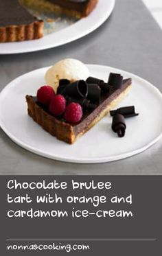 Chocolate brulee tart with orange and cardamom ice-cream | The elements of this chocolate tart recipe have been tweaked just enough to take it from ordinary to extraordinary. The rich dark chocolate filling is encased in pistachio shortcrust pastry, while the ice-cream on the side is flavoured with orange and cardamom. Save this dessert for a special occasion.