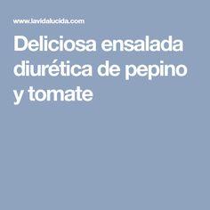 Deliciosa ensalada diurética de pepino y tomate