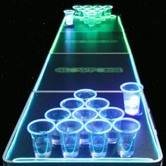 Glowing beer pong table...because it is better in the dark!