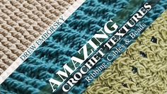 Take a Free Class - The Crochet Dude & Techniques for Beginners: Amazing Crochet Textures