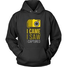 If your passion is Photography then this I Came I Saw I Captured is for you! Check more cool Photography related products here. If you want different color, style or have idea for design contact us su