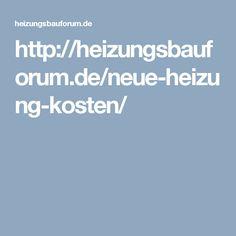 http://heizungsbauforum.de/neue-heizung-kosten/