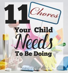 11 Chores Your Child Needs To Be Doing. What a great list of chores to be…