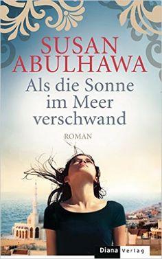 Als die Sonne im Meer verschwand: Roman: Amazon.de: Susan Abulhawa, Stefanie Fahrner: Bücher