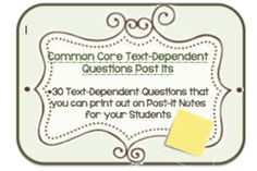 Text Dependent Questions Ready for Post It Notes!    Use for different classroom activities!