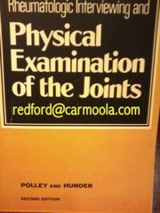 Rheumatologic Interviewing and Physical Examination of the Joints | Polley and Hunder    book excerpt : physicians and students seeking an elementary yet comprehensive guide for the clinical examination and evaluation of patients with various rheumatic diseases {arthritis} {for sale}