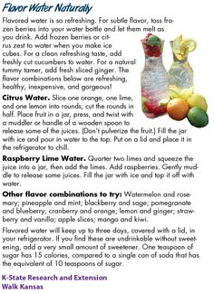 Would you rather have flavor in your water? Try adding fruit and herbs to water for a fresh, very low calorie way to stay hydrated. Kitchen Klatter, Food Safety Tips, Kansas State University, Drink More Water, Stay Hydrated, Berries, Healthy Eating, Tasty, Herbs