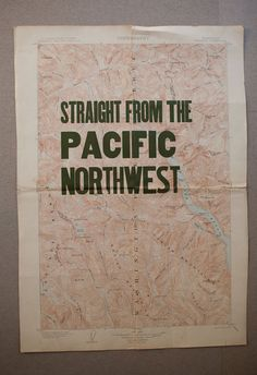 Straight outta the Pacific Northwest.
