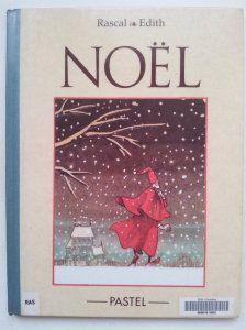 Noël.   Rascal pour le texte et illustrations d'Edith. Ecole des Loisirs, collection « Pastel », septembre 1993.   Dès 6 ans.