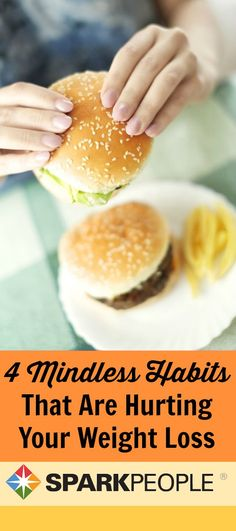 4 Mindless Habits That Are Hurting Your Weight Loss. Oh, man... I am SO guilty of these! Time to change. | via @SparkPeople #diet #health #weightloss