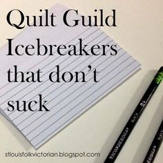I don't know about you; but if you are the leader of a quilt guild it can be taxing sometimes to find icebreaker-style activities and or games that are appropriate for adults, even harder is searching