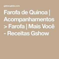 Farofa de Quinoa | Acompanhamentos > Farofa | Mais Você - Receitas Gshow