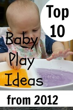 Top 10 Baby Play Ideas from 2012 by The Imagination Tree
