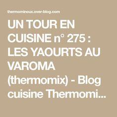 UN TOUR EN CUISINE n° 275 : LES YAOURTS AU VAROMA (thermomix) - Blog cuisine Thermomix avec recettes pour le TM5 & TM31