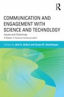 Communication and engagement with science and technology : issues and dilemmas : a reader in science communication / edited by John K. Gilbe... http://encore.fama.us.es/iii/encore/record/C__Rb2546984?lang=spi