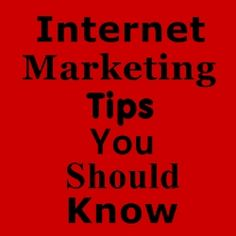 The Internet Marketing Tips Everyone Should Know - Home Based Business Program