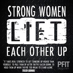 strong women lift each other up  <3