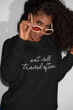 Eat Well Travel Often Sweatshirt, Travel Foodie Sweatshirt Crew Neck Sweatshirt, Pullover, Marvel Sweatshirt, Crewneck Sweater, Tee Shirt, Jumper, Graphic Sweatshirt, Signature Style, Black Women