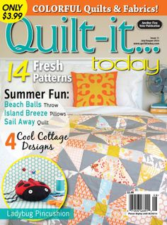 Quilt-it...today Magazine July/August 2014 issue, on sale now.  www.quiltittoday.com