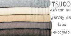 Con este truco para estirar un jersey de lana que ha encogido conseguirás recuperar una prenda que pensabas que ya no ibas a volver a utilizar.