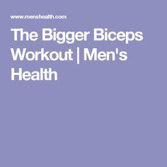 The Bigger Biceps Workout   Men's Health