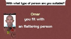 With what type of person are you suitable?