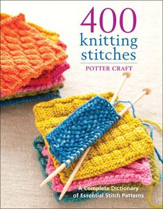 400 Knitting Stitches for knitters of every skill level! Check out this full-color guide for tons of knitting fun and a great dictionary of stitches.