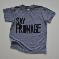 too cute! // say Fromage tee for kids.