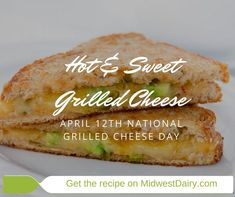 Celebrate National Grilled Cheese Day April 12th with this delicious hot & sweet version of a classic sandwich! via Midwest Dairy