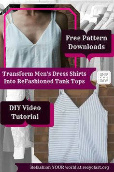 #Fashion, #Sewing My DIY Video Tutorial teaches you how to stylishly upcycle men's old dress shirts into a breezy and cute V-neck Tank Top.  If you don't have an old shirt, purchase one at a thrift store or yard sale.  Refashion an old dress shirt into an