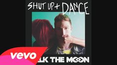 """At midnight tonight, """"Shut Up and Dance"""" will be available for download on iTunes: http://smarturl.it/SUAD?Iqid=yt Music video by WALK THE MOON performing Sh..."""