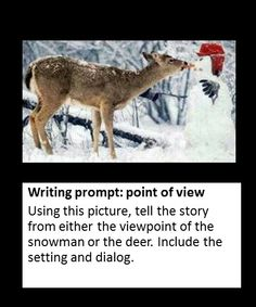 Point of view writing prompt- Stranger in the Woods. Tell the story from the point of view of the snowman or the deer. Writing Classes, Writing Lessons, Teaching Writing, Writing Activities, Writing Workshop, Writing Services, Teaching Ideas, Photo Writing Prompts, Creative Writing Prompts