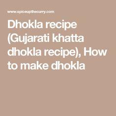 Dhokla recipe (Gujarati khatta dhokla recipe), How to make dhokla