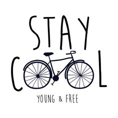 Check out this awesome 'Stay+Cool+Young+and+Free+Bicycle+TShirt+World+Bicycle+Da. - Check out this awesome 'Stay+Cool+Young+and+Free+Bicycle+TShirt+World+Bicycle+Day' design on - Bicycle Quotes, Cycling Quotes, Cycling Art, Cycling Motivation, Logo Velo, Bike Logo, Velo Biking, Cycling T Shirts, Bike Shirts