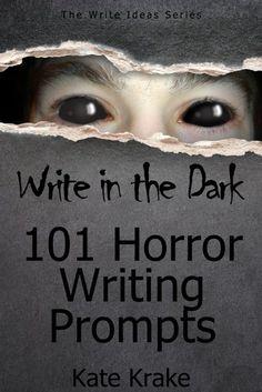 The Write Turn | Write in the Dark: 101 Horror Writing Prompts | http://www.thewriteturn.com
