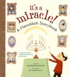 It's a Miracle!: A Hanukkah Storybook by Stephanie Spinner