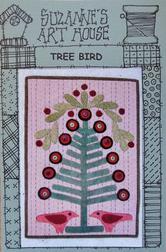 """NEW Suzanne's Art House Pattern -  Tree Bird - Finished size is about 21"""" by 14""""... Pattern Price: $8.00 Suzanne is another of our wonderful local San Diego area artist/designers. It is great that we get an opportunity to see her about every week :)"""