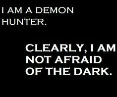 My reaction when someone asks if I'm scared of the dark... TMI quote