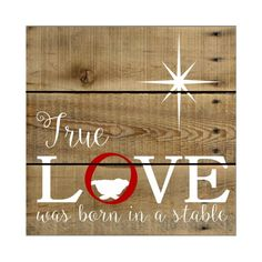True Love Was Born in a Stable- wood sign/pallet/christmas sign by Fillintheblankspaces on Etsy by elsa
