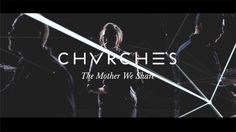 CHVRCHES | The Mother We Share - Sing J. Lee