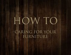 How To: Caring For Your Furniture Antiques, Furniture, Home Decor, Antiquities, Antique, Decoration Home, Room Decor, Home Furnishings, Arredamento