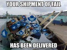 Your shipment of fail