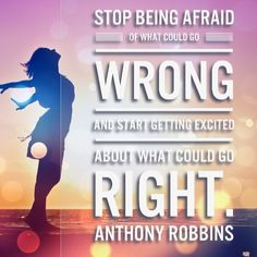 Stop being afraid of what could go wrong and start getting excited by what could go right. #anthonyrobbins Are you excited? The possibilities are endless and governed by how much action you take. #justdoit #success #entrepreneur by successwithsuzie